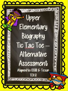 Upper Elementary Biography Tic Tac Toe - Choice Board - Alternative Assessment from Eileen Jarman on TeachersNotebook.com -  (6 pages)  - Upper Elementary Biography Tic Tac Toe - Choice Board - Alternative Assessment; Use as an enrichment for early finishers or as extension activities for an existing biography unit.