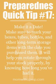 Preparedness Quick Tip #17- Date your bottles, boxes, tubes and other long-term storage items to make rotating through easier. | Mom with ...