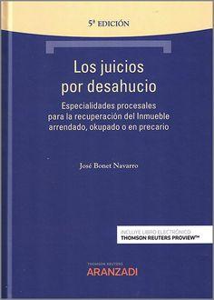 Los juicios por desahucio : especialidades procesales para la recuperación del inmueble arrendado, okupado o en precario / José Bonet Navarro Thomson-Reuters Aranzadi, 2021