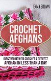 Free Kindle Book -  [Crafts & Hobbies & Home][Free] Crochet Afghans: Discover How to Crochet a Perfect Afghan in Less Than a Day Check more at http://www.free-kindle-books-4u.com/crafts-hobbies-homefree-crochet-afghans-discover-how-to-crochet-a-perfect-afghan-in-less-than-a-day/