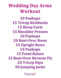 Wedding Day Arms Workout - Ok, so this is going on my list of moves to do for the next 24 days, starting tonight!