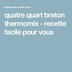 quatre quart breton thermomix - recette facile pour vous