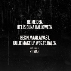 #rumag Me Quotes, Funny Quotes, Dutch Quotes, Funny Texts, Haha, Inspirational Quotes, Sayings, Halloween, Fandom