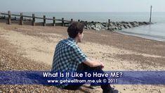 6. What is it like to have ME? (Myalgic Encephalomyelitis / Chronic Fati...
