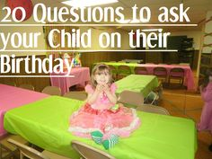 20 Questions to ask your child on their birthday.