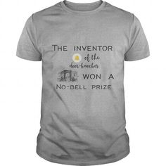 Awesome Tee The inventor of the doorknocker won a Nobell prize TShirt T shirts