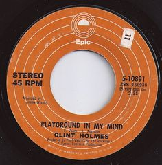 Playground In My Mind / Clint Holmes / #2 on Billboard 1973