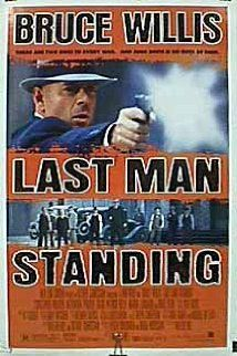 Last Man Standing (1996) Bruce Willis stars as an amoral gun-for-hire drawn into a vicious war between two Prohibition-era gangs in a dreary Texas town. In a ploy to clean up financially, he offers his services to both sides and then pits them against each other. Bruce Willis, Bruce Dern, William Sanderson...TS action