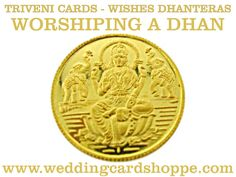 TRIVENI CARDS - WISHES DHANTERAS, WORSHIPING A DHAN