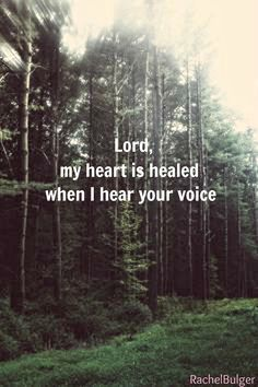 Lord, my heart is healed when I hear Your voice. Holy Spirit