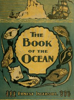 """Ernest Ingersoll 1903 """"The Book of the Ocean"""""""