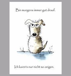 #Postkarten #Morgenmuffel: Hund mit niedlichem Spruch für alle, die morgens nur schwer aus dem Bett kommen und vor dem ersten Kaffee nicht ansprechbar sind.