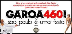 Vem aí, GAROA 460! São Paulo é uma festa!  Venha comemorar o aniversário da nossa cidade em um evento inesquecível!  Esse dia vai ser pacote completo!   Não percam! www.terradagaroa.com.br