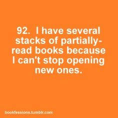This is my worst crime, and then whenever I get back to a book I'm like Oh Crap and start over.