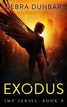 Exodus (Imp Series Book 8) by Debra Dunbar…