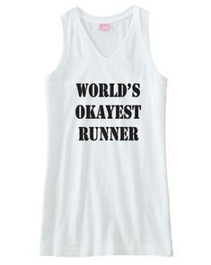 Funny work out fitness top. World's okayest runner.  Racerback tank in pink, grey, or white.