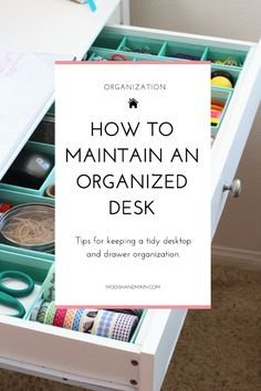 A clean, organized desk leaves you with less anxiety and more time for productivity. Gain inspiration and a few key tips on how to maintain an organized desk and drawer space. Click to read more or pin to save for later! — Modish and Main