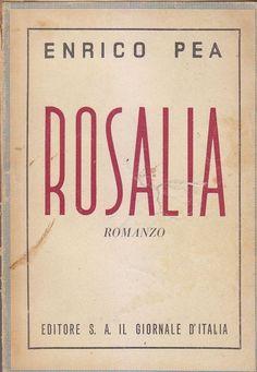 ROSALIA di Enrico Pea 1945  Il Giornale d'Italia Editore