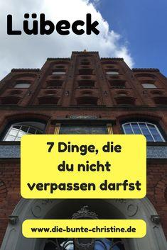 Lübeck: 7 Dinge, die du nicht verpassen darfst