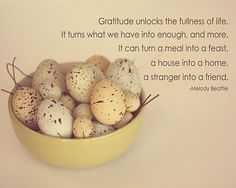 #Gratitude unlocks the fullness of life. It turns what we have into enough and more. It can turn a meal into feast, a house into a home and a stranger into a friend. - Melody Beattie