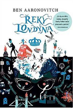 Řeky Londýna [E-kniha] - Ben Aaronovitch Library University, Argo, Trance, Ebook Pdf, My Books, Fantasy, Pure Products, Humor, World