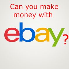 Can you make money with ebay?