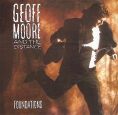 Geoff Moore And The Distance Foundations CD 1989 Sparrow  ** RARE * OOP * CCM ** #Christian