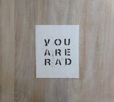 You Are Rad Typography Block PRINT in Black 8x10 by RetroModernArt, $20.00 #linocut #art #etsy #dude #him #walldecor #youarerad