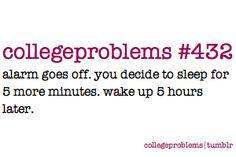 haha college problems!
