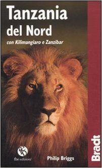 Tanzania del Nord con Kilmangiaro e Zanzibar - Philip Briggs, A. Filacchione, L. Paoli - Libri