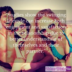 Trivia: Studies show the swinging lifestyle can increase both enjoyment and satisfaction in the relationship due to better understanding of themselves and their partner. Ready to take the Taboo Trivia Challenge? Take the quiz herehttp://tabooga.me/pintowin #TabooTrivia   #SwingingLifestyle   #Enjoyment   #Satisfaction   #Relationship