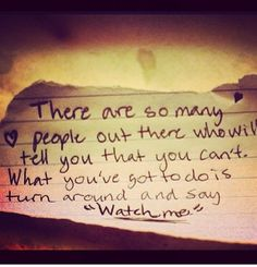 """""""Watch me"""""""