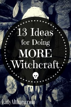 Here are 13 productive and effective ideas for when you want to do witchcraft but find yourself stuck.