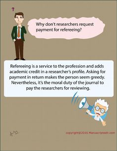 #Manuscriptedit @ Why don't #researchers request payment for refereeing? Refereeing is a service to the profession and adds #academic credit in a researcher's profile. Asking for payment in return makes the person seem greedy. Nevertheless, it's the moral duty of the #journal to pay the researchers for reviewing. #Manuscriptedit #imagepost : http://bit.ly/1NvtPEX