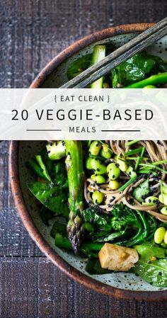 EAT CLEAN with these delicious 20 VEGGIE-BASED Meals - all vegan and gluten-free adaptable!