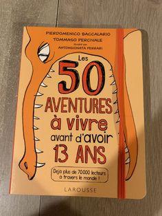 50 aventures à vivre avant d'avoir 13 ans : un livre pour des ados débrouillards et créatifs ! - Ado Zen Album Jeunesse, Child Love, Funny Games, Adolescence, Reading, Books, Kids, Roman, Baby