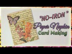"""No-Iron"" Paper Napkin Card Making using glue stick, napkin, and card stock Card Making Tutorials, Card Making Techniques, Making Ideas, Making Tools, Decorative Paper Napkins, Linen Napkins, Napkin Cards, Napkin Decoupage, Decoupage Canvas"