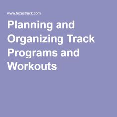 Planning and Organizing Track Programs and Workouts