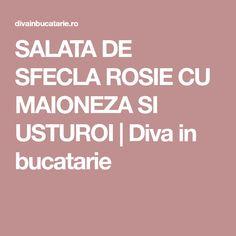 SALATA DE SFECLA ROSIE CU MAIONEZA SI USTUROI | Diva in bucatarie