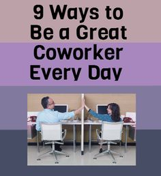 9 Ways to Be a Great Coworker Everyday