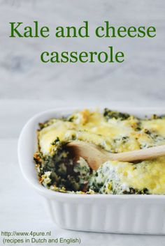 Kale and cheese casserole #4pure #recipe #vegetarian #kale #casserole #maindish www.4pure.nl