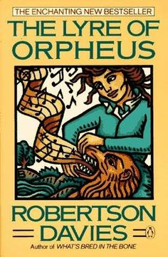 The Lyre of Orpheus - Robertson Davies