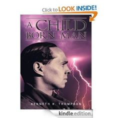 A Child Born Man: Kenneth H. Thompson: Amazon.com: Kindle Store