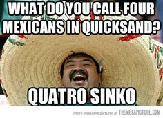Mexicans in quicksand.