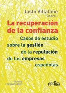 La Recuperación de la confianza : casos de estudio sobre la gestión de la reputación de las empresas españolas