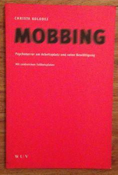 MOBBING PSYCHOTERROR AM ARBEITSPLATZ UND SEINE BEWÄLTIGUNG Christa Kolodej 1999 | eBay