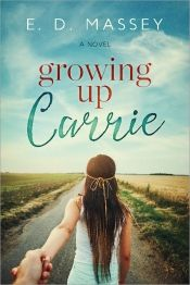 Growing Up Carrie by ED Massey - OnlineBookClub.org Book of the Day! @OnlineBookClub