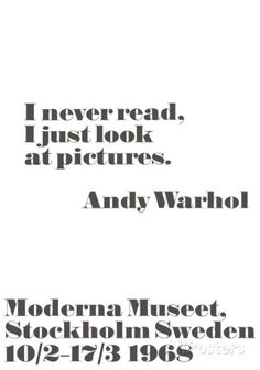 I never read, I just look at pictures. Taidevedos