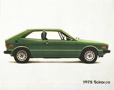 1975 VW Scirocco  My favorite car, ever. 'cept mine was a '78, and white. Wish i could find her now!!