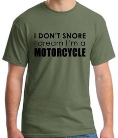Dream in Motorcycle, husband humor, boyfriend, gift for him, dad, fathers day gift, papa humor tees, novelty funny Graphic T-Shirt #funnytshirtsforguys